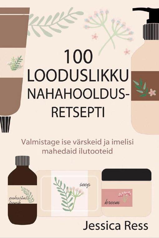 100 looduslikku nahahooldusretsepti