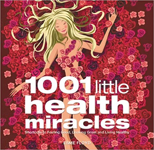 "Trükise ""1001 little health miracles Shortcuts to Feeling Good, Looking Great and Living Healthy"" kaanepilt. Cover picture of ""1001 little health miracles Shortcuts to Feeling Good, Looking Great and Living Healthy""."