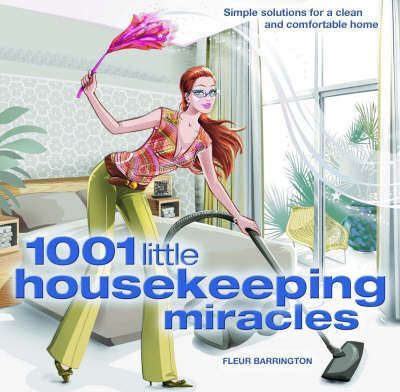 """Trükise """"1001 little housekeeping miracles Simple solutions for a clean and comfortable home"""" kaanepilt. Cover picture of """"1001 little housekeeping miracles Simple solutions for a clean and comfortable home""""."""