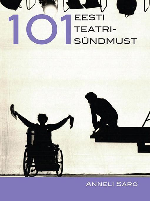 101 Eesti teatrisündmust