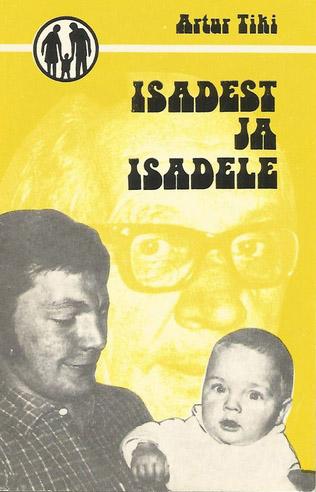 """Trükise """"Isadest ja isadele"""" kaanepilt. Cover picture of """"Isadest ja isadele""""."""