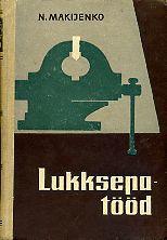 """Trükise """"Lukksepatööd"""" kaanepilt. Cover picture of """"Lukksepatööd""""."""