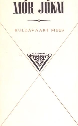 """Trükise """"Kuldaväärt mees"""" kaanepilt. Cover picture of """"Kuldaväärt mees""""."""