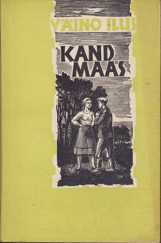 "Trükise ""Kand maas"" kaanepilt. Cover picture of ""Kand maas""."