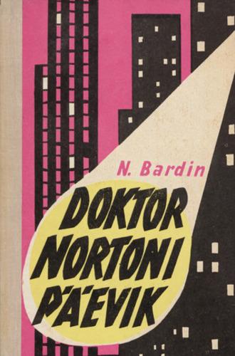 """Trükise """"Doktor Nortoni päevik Pamflettjutustus kaasaegsest Ameerikast"""" kaanepilt. Cover picture of """"Doktor Nortoni päevik Pamflettjutustus kaasaegsest Ameerikast""""."""