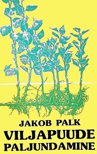 """Trükise """"Viljapuude paljundamine"""" kaanepilt. Cover picture of """"Viljapuude paljundamine""""."""