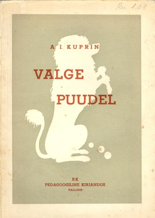 """Trükise """"Valge puudel"""" kaanepilt. Cover picture of """"Valge puudel""""."""