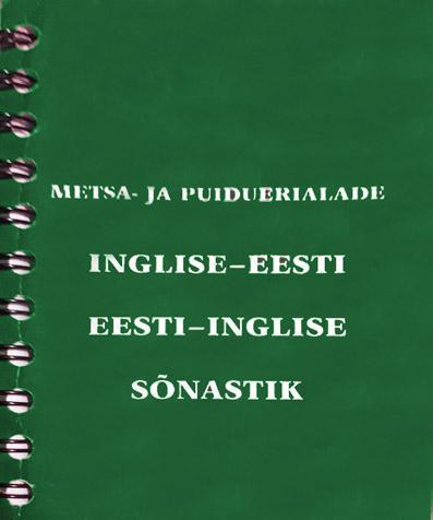Metsa- ja puiduerialade inglise-eesti eesti-inglise sõnastik