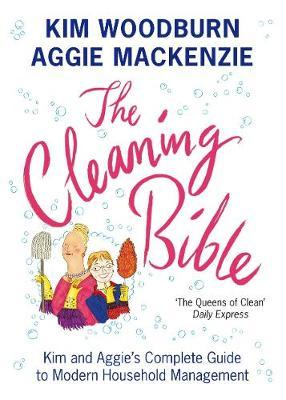 "Trükise ""The Cleaning Bible Kim and Aggie's Complete Guide to Modern Household Management"" kaanepilt. Cover picture of ""The Cleaning Bible Kim and Aggie's Complete Guide to Modern Household Management""."