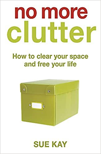 "Trükise ""No More Clutter How to clear your space and free your life"" kaanepilt. Cover picture of ""No More Clutter How to clear your space and free your life""."