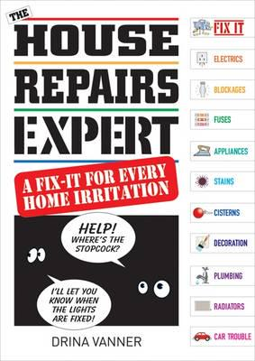 "Trükise ""The House Repairs Expert A Fix-It for Every Home Irritation"" kaanepilt. Cover picture of ""The House Repairs Expert A Fix-It for Every Home Irritation""."
