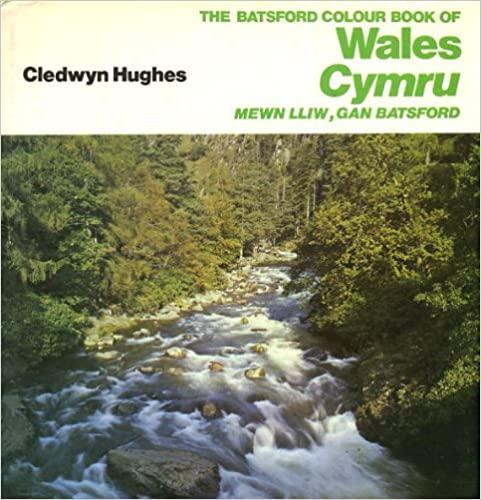 "Trükise ""The Batsford colour book of Wales Cymru mewn lliw, gan Batsford"" kaanepilt. Cover picture of ""The Batsford colour book of Wales Cymru mewn lliw, gan Batsford""."