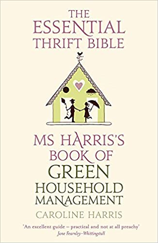"""Trükise """"Ms. Harris's Book of Green Household Management The Essential Thrift Bible"""" kaanepilt. Cover picture of """"Ms. Harris's Book of Green Household Management The Essential Thrift Bible""""."""