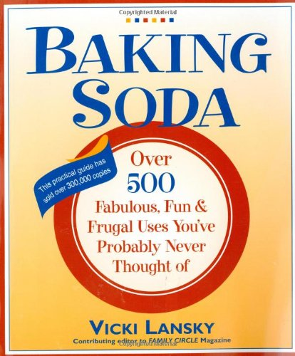 "Trükise ""Baking Soda Over 500 Fabulous, Fun, and Frugal Uses You've Probably Never Thought Of"" kaanepilt. Cover picture of ""Baking Soda Over 500 Fabulous, Fun, and Frugal Uses You've Probably Never Thought Of""."