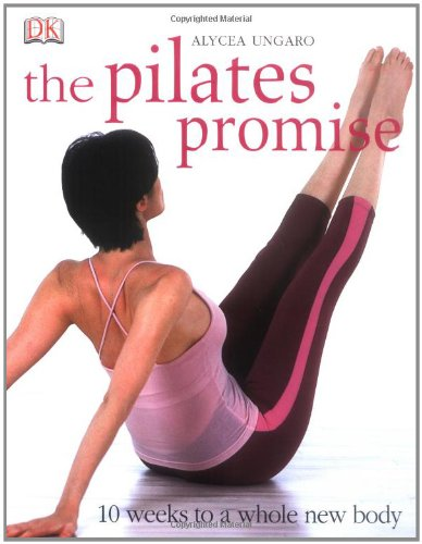 """Trükise """"The Pilates Promise 10 Weeks to a Whole New Body"""" kaanepilt. Cover picture of """"The Pilates Promise 10 Weeks to a Whole New Body""""."""
