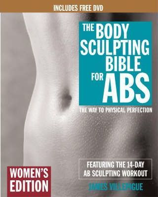 """Trükise """"The Body Sculpting Bible for Abs: Women's Edition The Way to Physical Perfection"""" kaanepilt. Cover picture of """"The Body Sculpting Bible for Abs: Women's Edition The Way to Physical Perfection""""."""