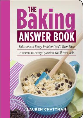 """Trükise """"THE Baking ANSWER BOOK Solutions to Every Problem You'll Ever Face Answers to Every Question You'll Ever Ask"""" kaanepilt. Cover picture of """"THE Baking ANSWER BOOK Solutions to Every Problem You'll Ever Face Answers to Every Question You'll Ever Ask""""."""