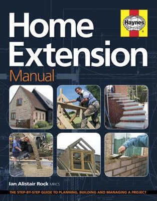 """Trükise """"Home Extension Manual The Step-by-step Guide to Planning, Building and Managing a Project"""" kaanepilt. Cover picture of """"Home Extension Manual The Step-by-step Guide to Planning, Building and Managing a Project""""."""
