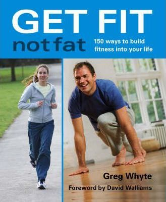 """Trükise """"Get Fit Not Fat 150 ways to build fitness into your life"""" kaanepilt. Cover picture of """"Get Fit Not Fat 150 ways to build fitness into your life""""."""