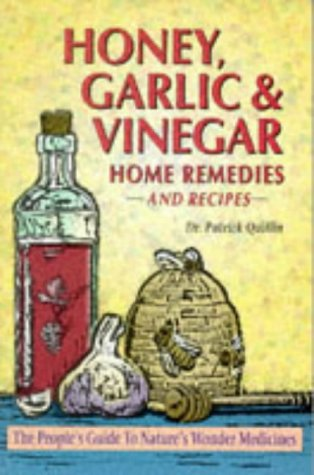 Honey, Garlic, & Vinegar: Home Remedies & Recipes