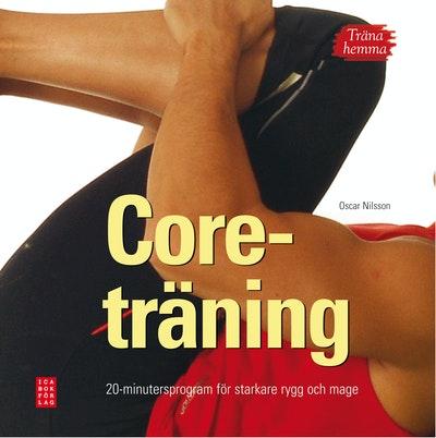 """Trükise """"Coreträning 20-minutersprogram för starkare rygg och mage"""" kaanepilt. Cover picture of """"Coreträning 20-minutersprogram för starkare rygg och mage""""."""