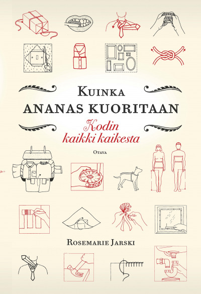 """Trükise """"Kuinka ananas kuoritaan Kodin kaikki kaikesta"""" kaanepilt. Cover picture of """"Kuinka ananas kuoritaan Kodin kaikki kaikesta""""."""
