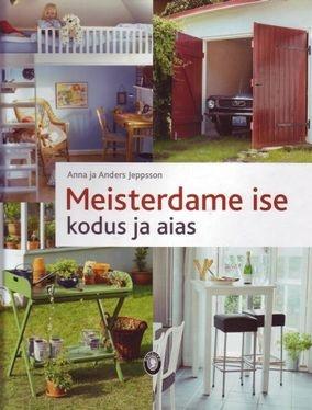 Meisterdame ise kodus ja aias