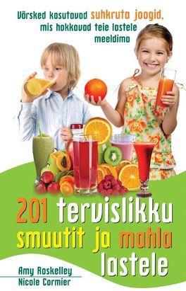 201 tervislikku smuutit ja mahla lastele