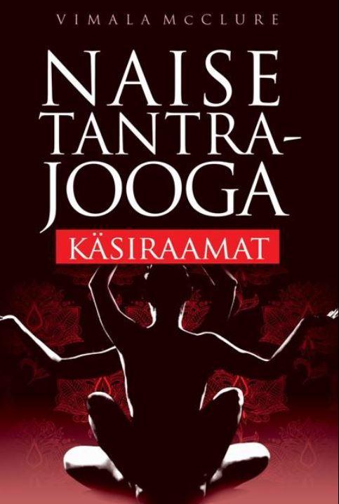 Naise tantrajooga käsiraamat