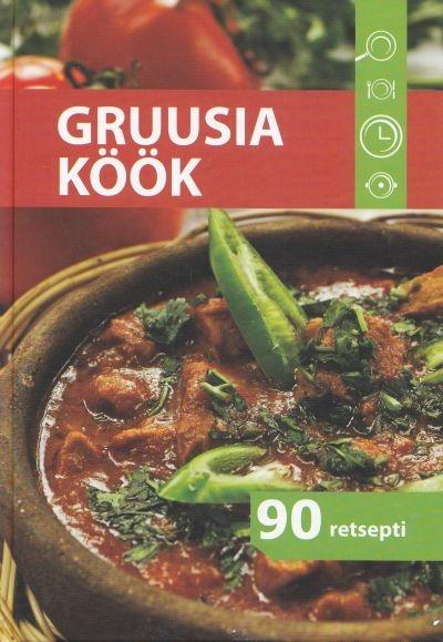 """Trükise """"Gruusia köök 90 retsepti"""" kaanepilt. Cover picture of """"Gruusia köök 90 retsepti""""."""