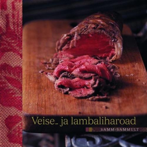"""Trükise """"Veise- ja lambaliharoad Samm-sammult"""" kaanepilt. Cover picture of """"Veise- ja lambaliharoad Samm-sammult""""."""