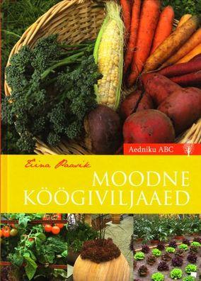 """Trükise """"Moodne köögiviljaaed"""" kaanepilt. Cover picture of """"Moodne köögiviljaaed""""."""