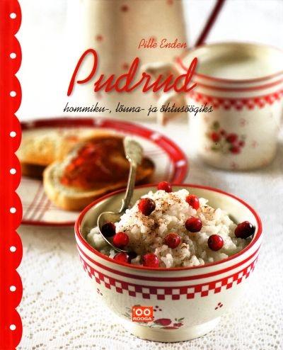 """Trükise """"Pudrud Hommiku-, lõuna- ja õhtusöögiks"""" kaanepilt. Cover picture of """"Pudrud Hommiku-, lõuna- ja õhtusöögiks""""."""