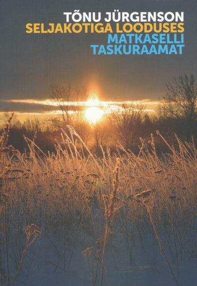 """Trükise """"Seljakotiga looduses Matkaselli taskuraamat"""" kaanepilt. Cover picture of """"Seljakotiga looduses Matkaselli taskuraamat""""."""