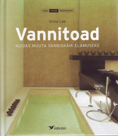 Vannitoad Kuidas muuta vanniskäik elamuseks kaanepilt – front cover
