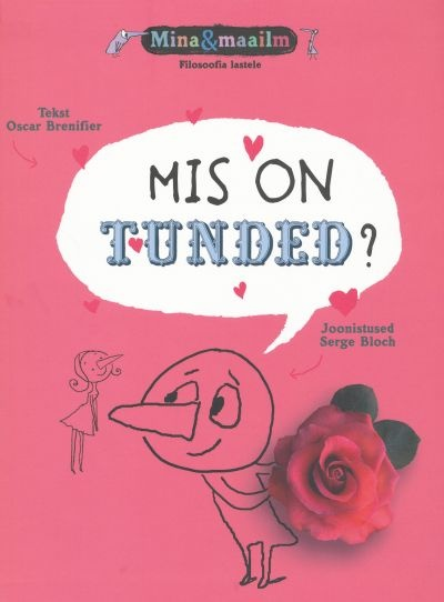 "Trükise ""Mis on tunded?"" kaanepilt. Cover picture of ""Mis on tunded?""."