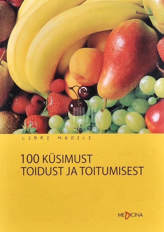 100 küsimust toidust ja toitumisest