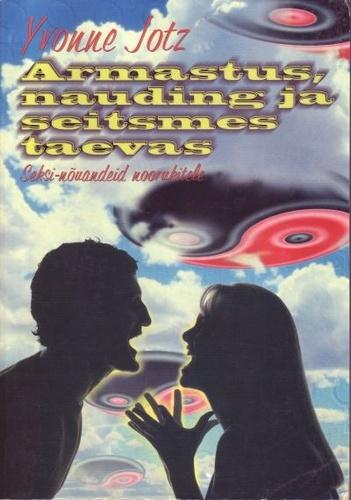 Armastus, nauding ja seitsmes taevas