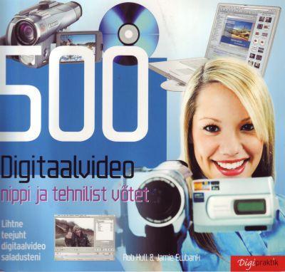 500 digitaalvideo nippi ja tehnilist võtet