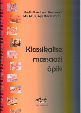 """Trükise """"Klassikalise massaaži õpik"""" kaanepilt. Cover picture of """"Klassikalise massaaži õpik""""."""