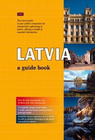 "Trükise ""Latvia A Guide Book"" kaanepilt. Cover picture of ""Latvia A Guide Book""."