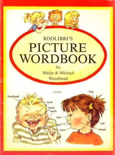 "Trükise ""Koolibri's PICTURE WORDBOOK by Maiju ja Michael Woodhead"" kaanepilt. Cover picture of ""Koolibri's PICTURE WORDBOOK by Maiju ja Michael Woodhead""."