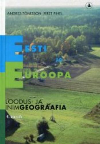 """Trükise """"Eesti ja Euroopa Loodus- ja inimgeograafia IX klassile"""" kaanepilt. Cover picture of """"Eesti ja Euroopa Loodus- ja inimgeograafia IX klassile""""."""