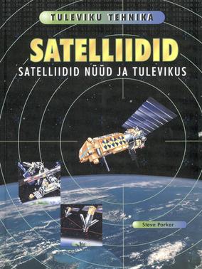 Satelliidid nüüd ja tulevikus
