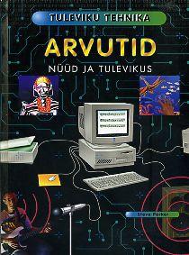 Arvutid nüüd ja tulevikus