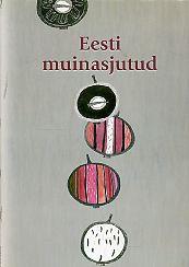 """Trükise """"Eesti muinasjutud"""" kaanepilt. Cover picture of """"Eesti muinasjutud""""."""