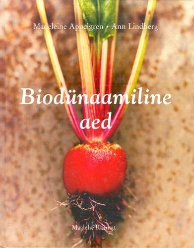 """Trükise """"Biodünaamiline aed"""" kaanepilt. Cover picture of """"Biodünaamiline aed""""."""