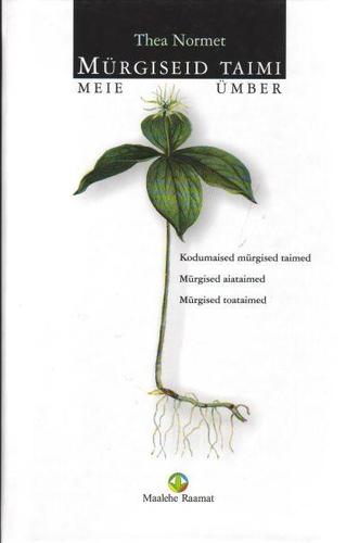 Mürgiseid taimi meie ümber Kodumaised mürgised taimed Mürgised aiataimed Mürgised toataimed kaanepilt – front cover