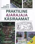 """Trükise """"Praktiline aiarajaja käsiraamat"""" kaanepilt. Cover picture of """"Praktiline aiarajaja käsiraamat""""."""