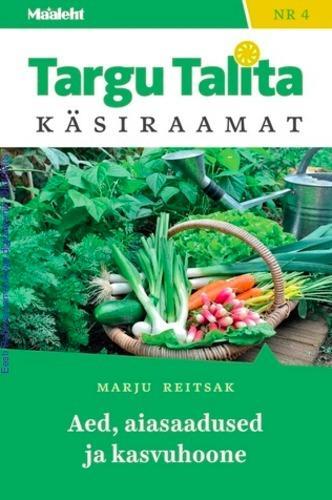 Aed, aiasaadused ja kasvuhoone